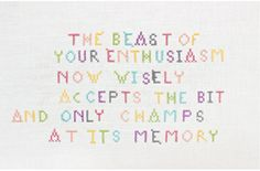 The Beast of Your Enthusiasm Now Wisely Accepts the Bit - x cross-stitch on linen. New Words, It Works, Bullet Journal, Cross Stitches, Embroidery, News, Drawings, Inspiration, Needlework