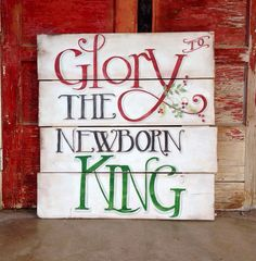 Glory to the Newborn King wall art Christmas inspiration white red green black vintage style Pallet Christmas, Christmas Signs, Rustic Christmas, Christmas Art, Christmas Projects, All Things Christmas, Holiday Crafts, Christmas Holidays, Christmas Decorations