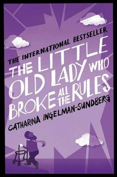 The Little Old Lady Who Broke All the Rules Just started it, and I'm hooked :)