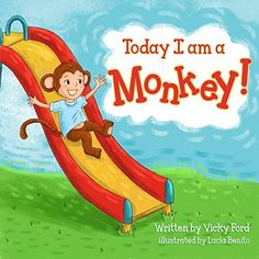 Today I Am A Monkey by Vicky Ford, http://www.amazon.ca/dp/B01FWMH4SG/ref=cm_sw_r_pi_dp_ZA6IxbYW5W72J