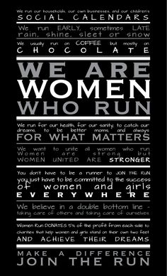 Women Run Manifesto!  This is my favorite!  I have it at every mirror in my home, plus my fridge and car.