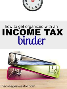 Looking for a better tax organization method? See how you can save hours of time by putting together a simple income tax binder. #BeatTheDeadline http://thecollegeinvestor.com/16118/how-to-get-organized-using-an-income-tax-binder/