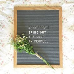 nate in grey - 16 x felt letterboard - good people bring out the good in people Pretty Words, Beautiful Words, Cool Words, Felt Letter Board, Felt Letters, Felt Boards, Word Board, Quote Board, Message Board