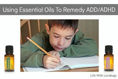 Using Essential Oils to Remedy ADD-ADHD