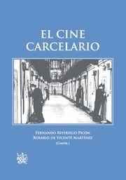 """Reviriego Picón, Fernando. """"El Cine Carcelario"""". Valencia: Tirant lo Blanch , 2015. Encuentra este libro en la 4º planta: 778.5CIN"""