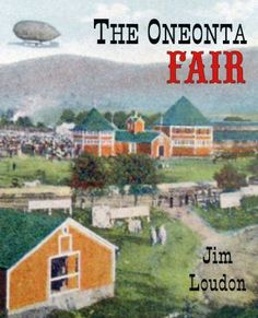 This new book on the famous Oneonta Fair by local author Jim Loudon is now available for checkout in our general collection. It is also available to look at in our non-circulating collection in the New York State Room. Huntington Memorial Library! 62 Chestnut St. Oneonta, NY 607-432-1980