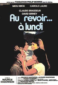 Au revoir, à lundi ou Au revoir... à lundi, est un film franco-canadien de Maurice Dugowson réalisé en 1978 et sorti en 1979 tiré d'un récit de Roger Fournier https://fr.wikipedia.org/wiki/Au_revoir..._%C3%A0_lundi