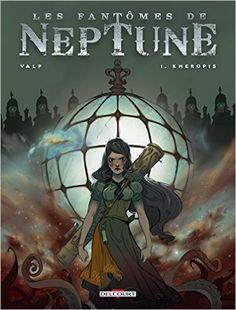 Amazon.com: Les fantômes de Neptune Tome 1 : Kheropis (French Edition) eBook: Valp: Kindle Store