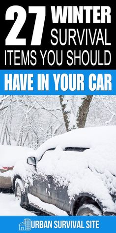 27 Winter Survival Items You Should Have In Your Car What would you do if you were trapped in your car during a winter storm? Would you have the survival items you need to stay safe until help arrives?