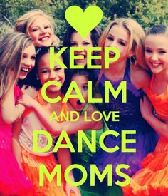 Okay you should love all of them now after all my latest pins and it's like 2:30 am so night ever one and keep lovin Dance Moms and remember season 4 premieres January 1st and I will pin all my other pictures tomorrow night.... Remember I am watching you so you better love dance moms!!!