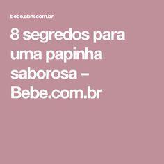 8 segredos para uma papinha saborosa – Bebe.com.br