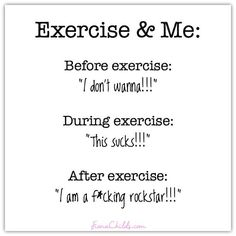 "This is what it's like for me most days. I do NOT like exercise but it's a must in my life to feel healthy and be healthy. Did you know there's an actual medical term for people who don't like to exercise? It's called ""Exercise Resistance"" and yeah, I have it big time! :D Before I exercise, I try to think about what I feel like when I finish up - like a rockstar! ...That gives me enough motivation to do it. What are some of the ways you motivate yourself to exercise?"
