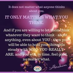 """Success Quotes: QUOTATION - Image : As the quote says - Description Abraham-Hicks - """"It only matters what you think. Positive Thoughts, Positive Quotes, Positive Attitude, Positive Vibes, Success Quotes, Life Quotes, Wisdom Quotes, Quotes Quotes, Believe"""