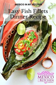 Looking for a simple, healthy and quick fish dinner? Try this easy recipe for baked in banana leaves, fresh fish fillets. With little prep involved, this is a great last-minute, easy dinner for the family, full of flavor. #mexicanfood #mexicanseafood #fishfilletdinner Tilapia Fillet Recipe, Baked Tilapia Fillets, Kitchen Recipes, Cooking Recipes, Easy Recipes, Seafood Recipes, Chicken Recipes, Quick Fish, Healthy Mexican Recipes