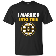 Boston Bruins T shirts I Married Into This Hoodies Sweatshirts