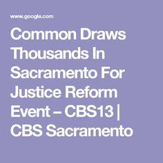 Common Draws Thousands In Sacramento For Justice Reform Event – CBS13   CBS Sacramento