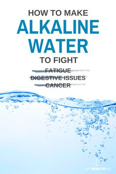 How To Make Alkaline Water To Fight Fatigue, Digestive Issues And Cancer via @dailyhealthpost | http://dailyhealthpost.com/how-to-make-alkaline-water-to-fight-fatigue-and-cancer/