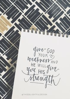 Give God your weakness and He will give you His strength.   Bible Quote Scripture   Hand Lettering   Modern Calligraphy   Home Decor      This Delightful Design by Katie Clark