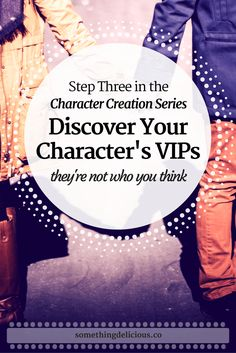 Discover Your Character's VIPs: find out who they are, why they're not who you think, and the impact they have on your character by clicking through to this post.  This is one step in the character creation process you definitely won't want to miss! // Something Delicious