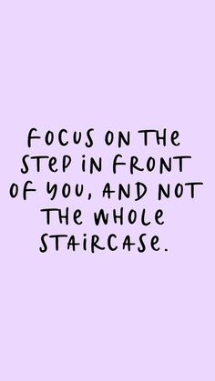 Focus on the first step | #quotes Motivacional Quotes, Mood Quotes, Cute Quotes, Best Quotes, Positive Work Quotes, Healthy Inspirational Quotes, Pretty Girl Quotes, Positive Morning Quotes, Happy Girl Quotes