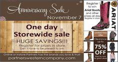 Partners Western Company Is throwing the Sale of Sales Event ! This Saturday November 7th Save Up to 75% off.  Also To Say Thank you We Will be Giving away Prizes all Day, Including A pair of Ariat boots.  Click or call Now 336.753.1075 http://www.partnerswesterncompany.com/blogs/sales-events/75735171-partners-western-one-day-store-wide-sales-event-save-up-75-off