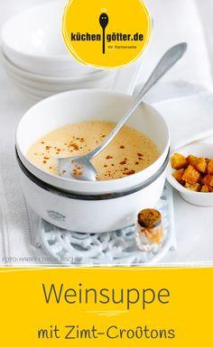 Ihr seid auf der Suche nach einer Suppe als Vorspeise für ein festliches Menü? Dann überrascht eure Gäste doch mit unserem Rezept für Weinsuppe mit Zimt-Croûtons.