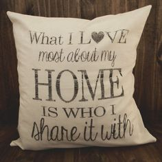 What I Love Most About My Home 16 x 16 Pillow Cover, new family, wedding gift, engagement gift, newlywed, wedding shower, house warming