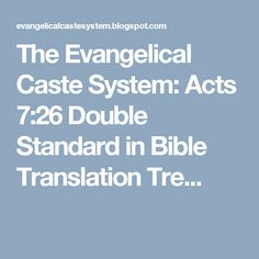 The Evangelical Caste System: Acts 7:26 Double Standard in Bible Translation Tre...