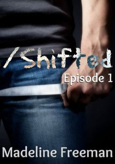 Shifted: Episode 1 by Madeline Freeman, http://www.amazon.com/dp/B00EVLTFF0/ref=cm_sw_r_pi_dp_CHYOub0PE9A7G