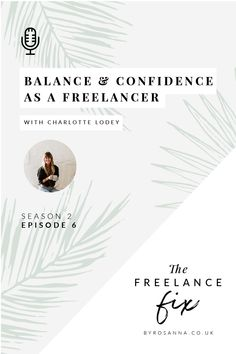 Balance and Confidence as a Freelancer (Podcast interview with Charlotte Lodey of The Palm Tree Club) Business Coaching, Business Tips, Work Life Balance, Girl Boss, Creative Business, Confidence, How To Find Out, Blogging, Entrepreneur