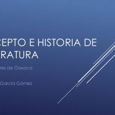 TEMA I CONCEPTO E HISTORIA DE LA LITERATURA Instituto Cumbres de Oaxaca Literatura I Prof. Carlos A. García Gómez   ¿QUÉ ES LA LITERATURA? – DEFINICIONES. http://slidehot.com/resources/tema-1-concepto-e-historia-de-la-literatura.60317/