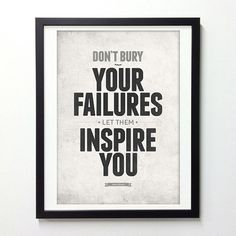 Inspirational Quote Poster, Don't Bury Your Failures Let Them Inspire You, Typography Poster, Motivational Poster, Quote Prints