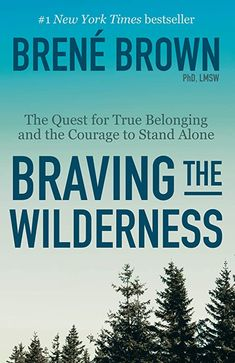Braving the Wilderness: The Quest for True Belonging and the Courage to Stand Alone Author : PhD Lmsw Brene Brown PhD Lmsw Pages : 208 pages Publisher : Random House Language : English Book Club List, Book Club Books, New Books, Good Books, Book Clubs, Library Books, Book Nerd, Children's Books, Alone