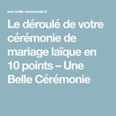 Le déroulé de votre cérémonie de mariage laïque en 10 points – Une Belle Cérémonie