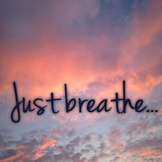 just breathe life quotes quotes quote sunset clouds life quote