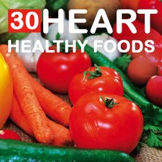 30 Heart Healthy Foods You Should Include In Your Diet: Here is a list of foods that can keep your heart healthy.Every bit of these heart healthy foods will protect the heart cells from damage.