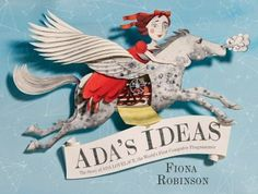 "Read ""Ada's Ideas The Story of Ada Lovelace, the World's First Computer Programmer"" by Fiona Robinson available from Rakuten Kobo. Ada Lovelace was the daughter of Lord Byron, a poet, and Anna Isabella Milbanke, a mathematician. Lord Byron, Mama Notes, World's First Computer, Computer Science, New Books, Good Books, Ada Lovelace, Abrams Books, Little Presents"