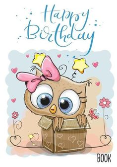 Happy Birthday Book: Birthday Books For Kids, Birthday Journal Notebook For Birthday Wishes, Message Owl Cartoon, Cute Cartoon, Happy Birthday Book, Birthday Wishes, Old Fashioned Boy Names, Owl Pictures, Owl Always Love You, Dibujos Cute, Owl Art