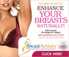 Enhance your Breasts Naturally. More and more women are learning that Breast Actives is the program they need to help them get the attention they deserve. After you've responded to the breast enhancing effects of the Breast Actives program you're sure to turn some heads when you walk into the room.