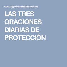 LAS TRES ORACIONES DIARIAS DE PROTECCIÓN