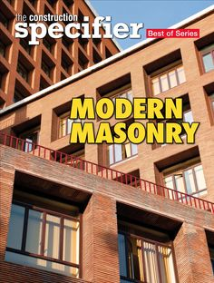 """Modern Masonry,"" part of the Best Of Series from Construction Specifications Institute, features ""Conducting Campus-Wide Building Envelope Assessments,"" by Ben Robinson, AIA, senior architect in our Connecticut office. October 2018. Masonry Construction, Brick Masonry, Connecticut, Assessment, Envelope, October, Articles, Building, Modern"
