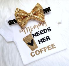 Mommy needs her coffee, motherhood, mom life, mommy needs coffee to keep up with me, baby girl, newborn, bodysuit by PerfectlyPINKBow on Etsy https://www.etsy.com/listing/523133155/mommy-needs-her-coffee-motherhood-mom