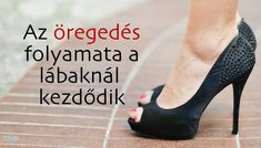 Kiderült, hogy az öregedés folyamata a lábaknál kezdődik és onnan halad felfelé. A fiatalság titkát megtalálták! - Bidista.com - A TippLista! Stiletto Heels, Christian Louboutin, Health Fitness, Pumps, Celebrities, Shoes, Beauty, Body Workouts, Arthritis