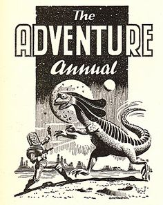 They like to read things like The Adventure Annual. Who wouldn't?