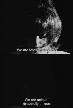 """""""We are totally alone here, we are unique, dreadfully unique."""" Alphaville, Godard"""