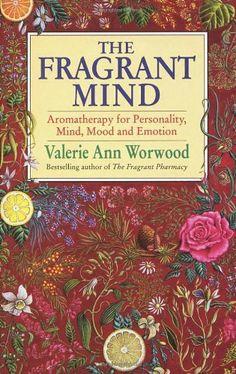 Fragrant Mind by Valerie Ann Worwood, http://www.amazon.com/dp/0553407996/ref=cm_sw_r_pi_dp_aDxhrb0K9Z9S8