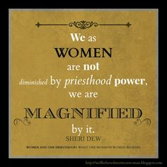 We as women are not diminished by priesthood power, we are magnified by it. Sheri Dew #BookReview Women and the Priesthood #LDSquote