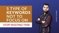 5 Type of Keywords Not to Focus on - Gaurav Chhabra Digital Stop Wasting Time, Working On It, Seo Tips, To Focus, Cool Watches, Digital Image, Told You So, Type