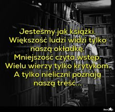 Prawda jak na razie tylko 2 osoby poznały treść i tymi osobami są moje przyjaciółki 😘😍😍😍 Happy Art, Poetry Quotes, True Words, Motto, Of My Life, Life Lessons, Quotations, Texts, Life Quotes