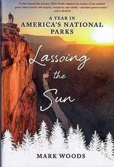 10 best attachment images on pinterest attachment theory lassoing the sun a year in americas national parks fandeluxe Gallery